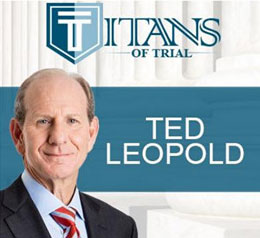 FJA Titans of Trial - Ted Leopold